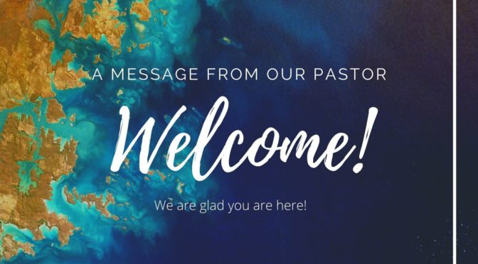 Pastor's Welcome Message